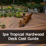 Ipe Tropical Wood Deck Cost Guide